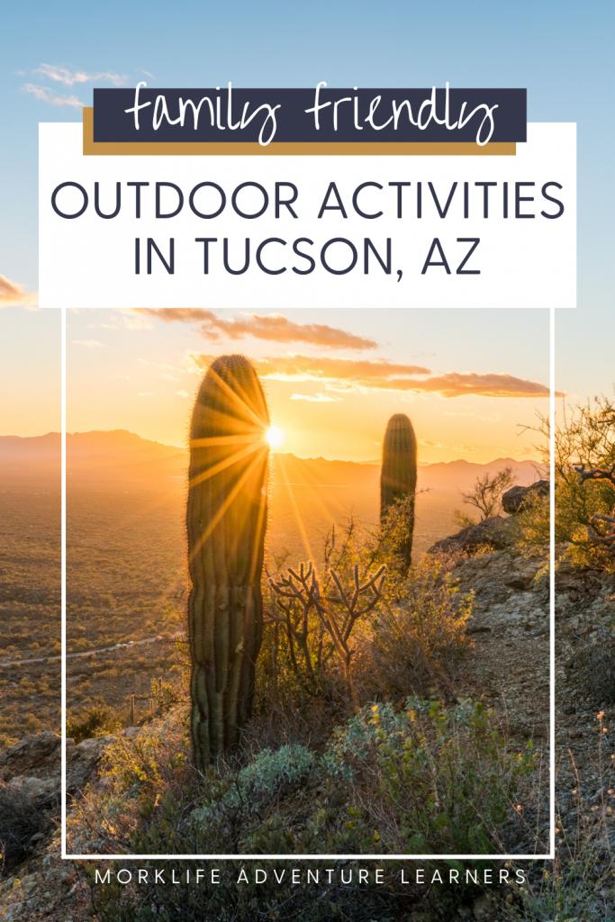 Family friendly outdoor activities in Tucson, AZ.